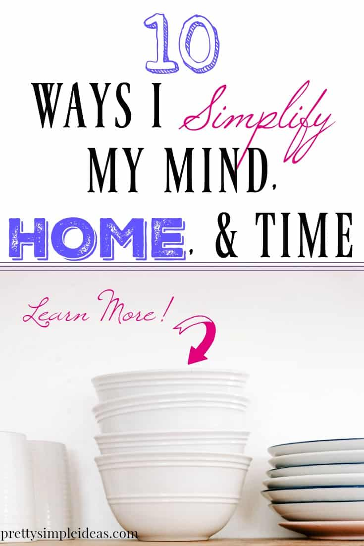 10 Ways I Simplify My Mind, Home and Time