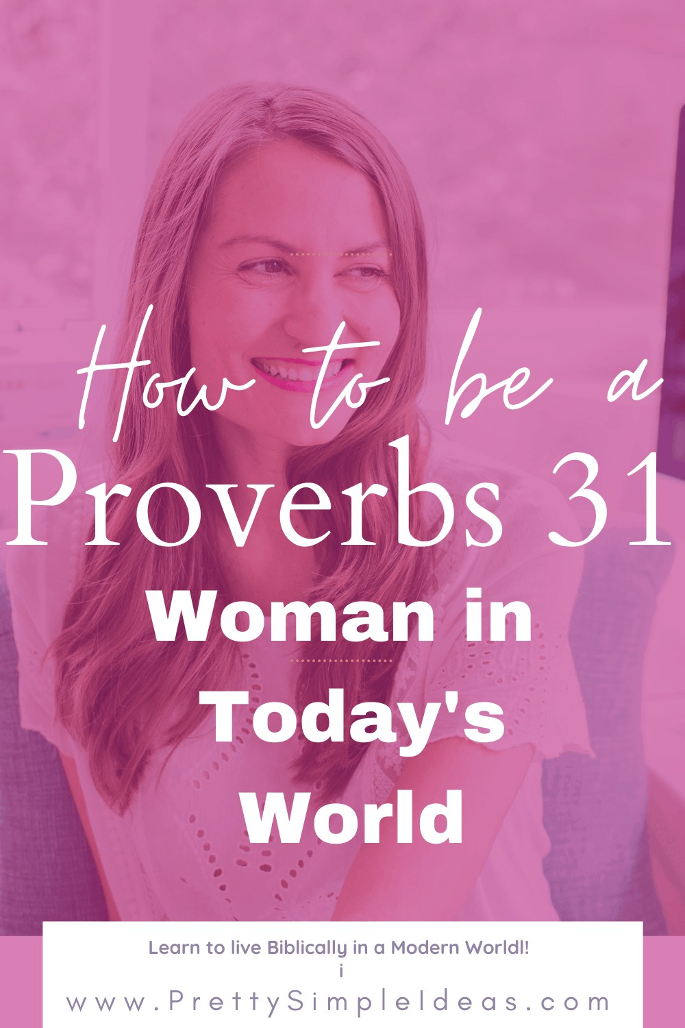 How to be a Proverbs 30 woman in today's world