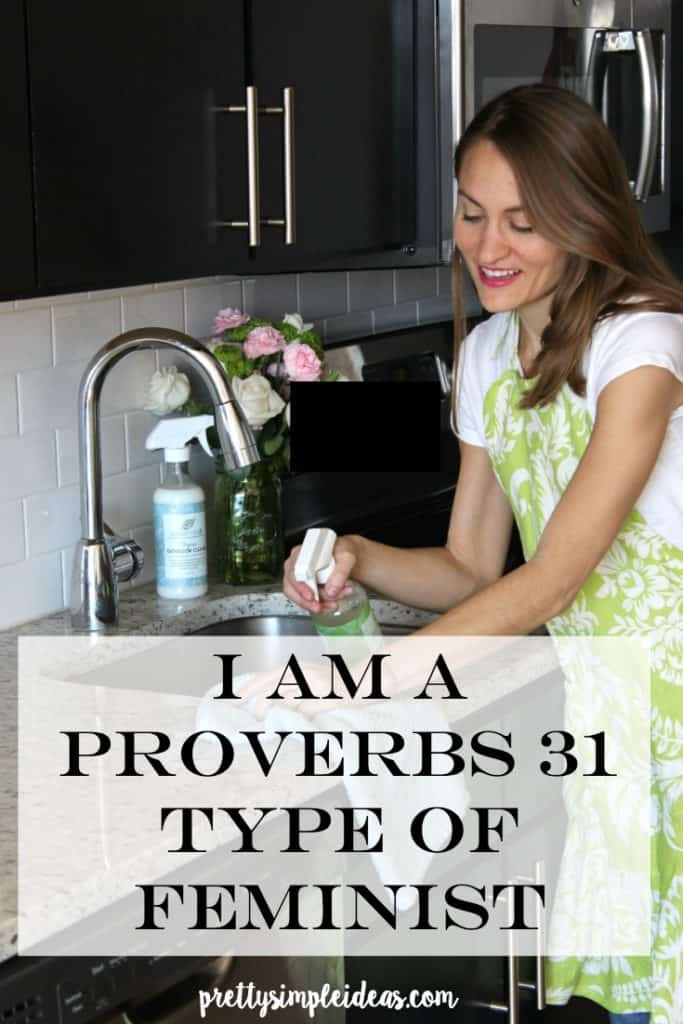 I Am a Proverbs 31 Feminist | Pretty Simple Ideas