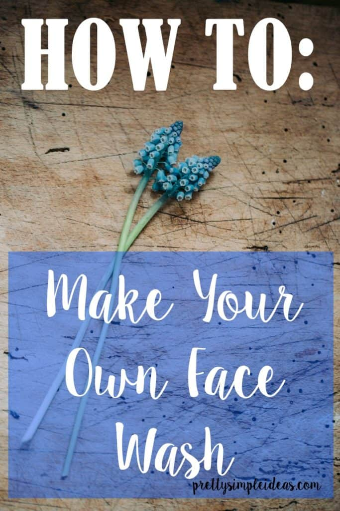 DIY Face Wash that's Perfect for YOUR Skin