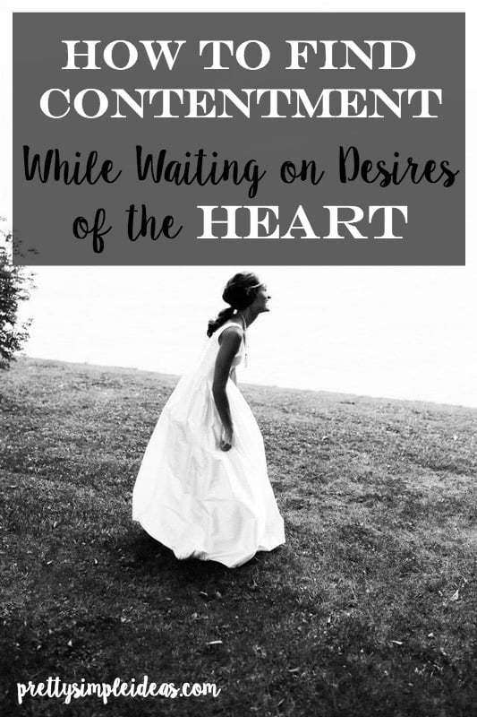 How to Find Contentment while Waiting on Desires of the Heart