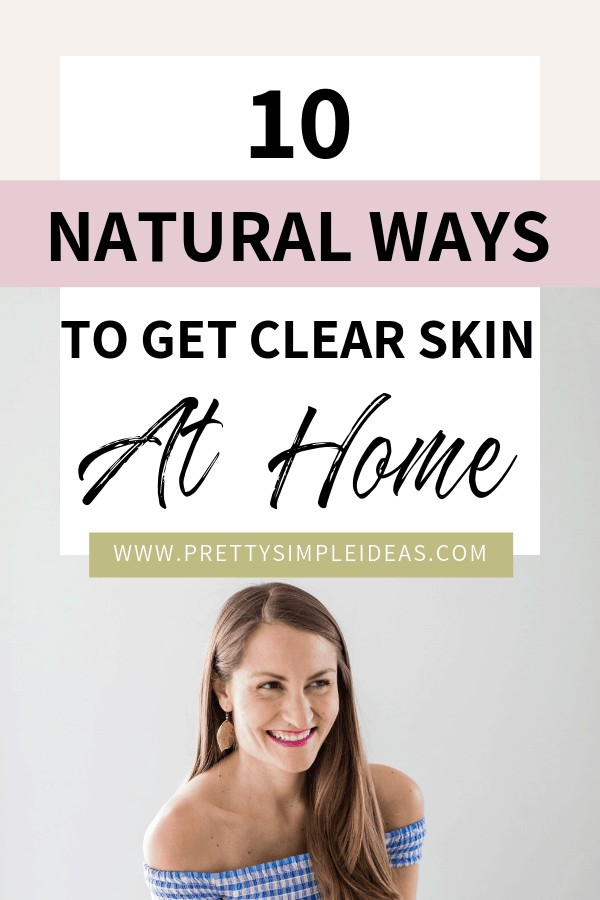 NATURAL WAYS TO GET CLEAR SKIN AT HOME