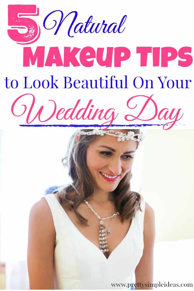 5 Natural Makeup Tips to Look Beautiful On Your Wedding Day