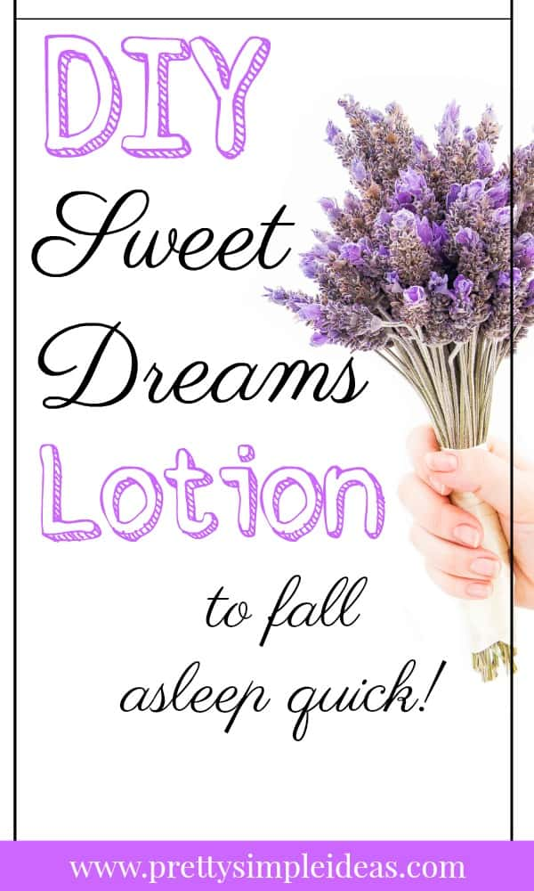 DIY Sweet Dreams Lotion to Fall Asleep Quick