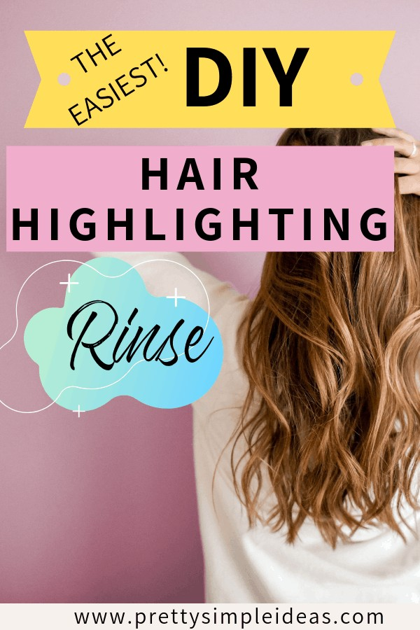 DIY Hair Highlighting Rinse