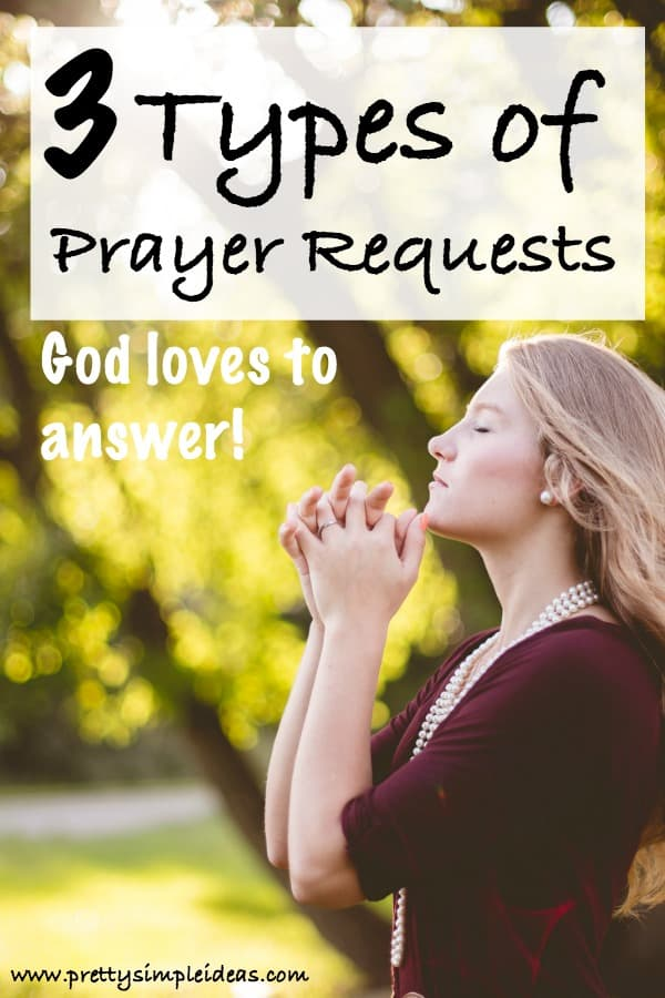 3 Types of Prayer Requests God Loves to Answer