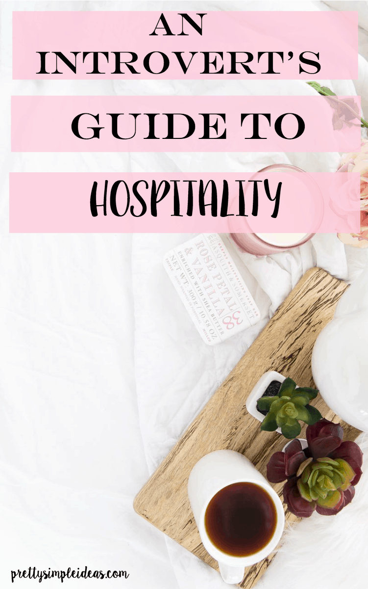 Introvert Hospitality Tips | Pretty Simple Ideas