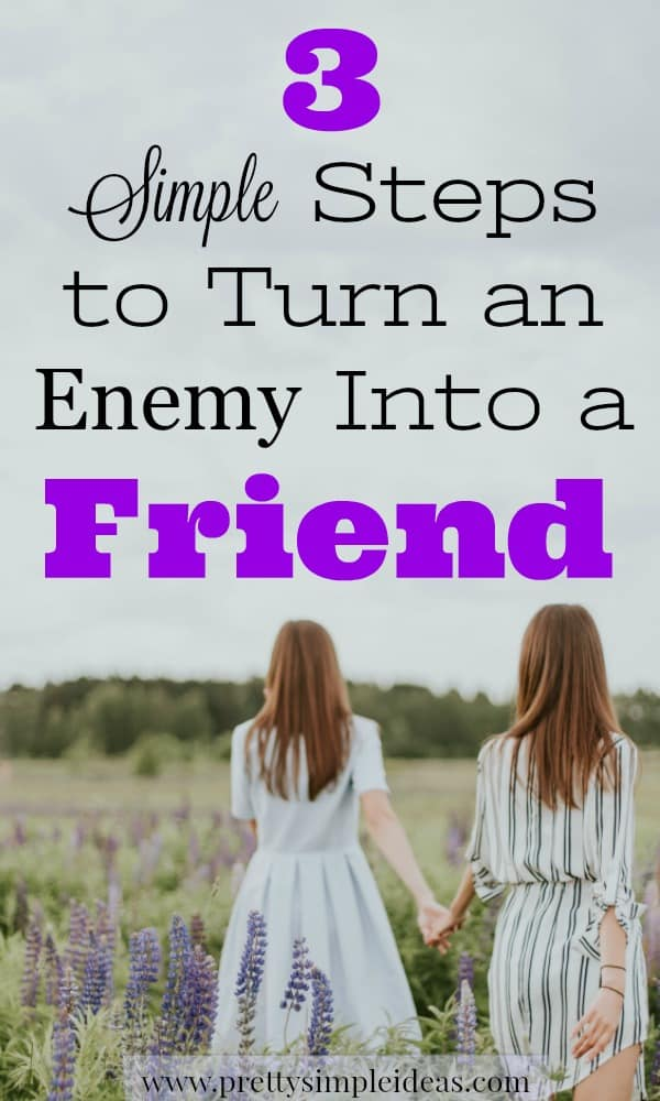3 Steps to Turn an Enemy Into a Friend