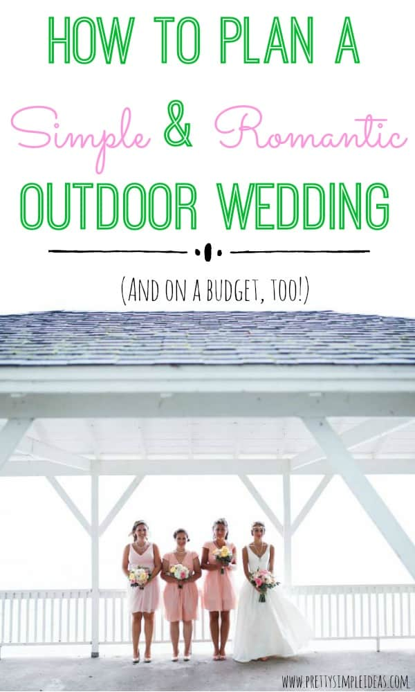 How to plan an outdoor wedding romantic and simple outdoor wedding