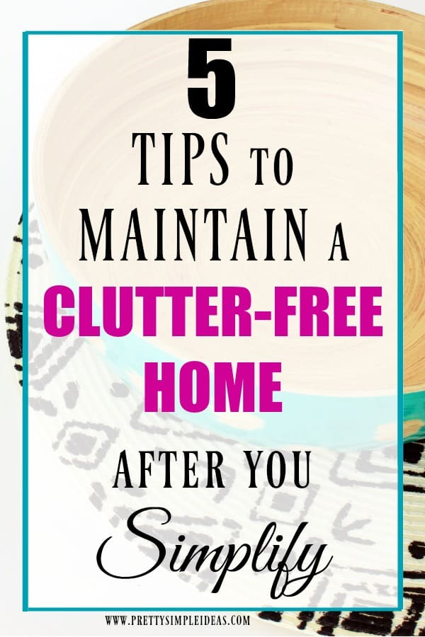 5 Tips to Maintain a Clutter Free Home Simplify