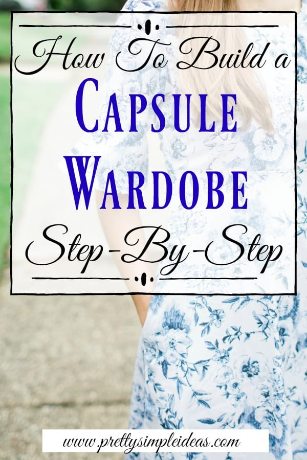 How To Build A Capsule Wardrobe Step-By-Step
