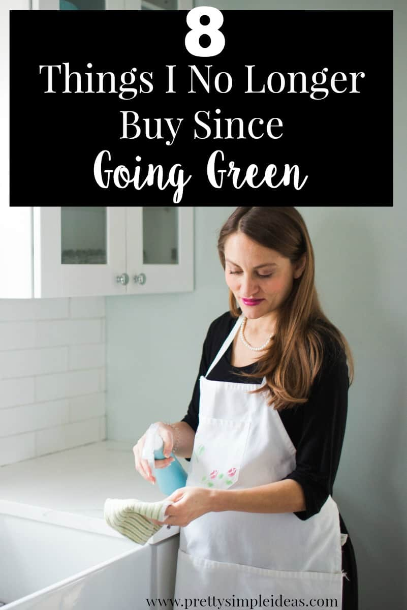 8 Things I No Longer Buy Since Going Green