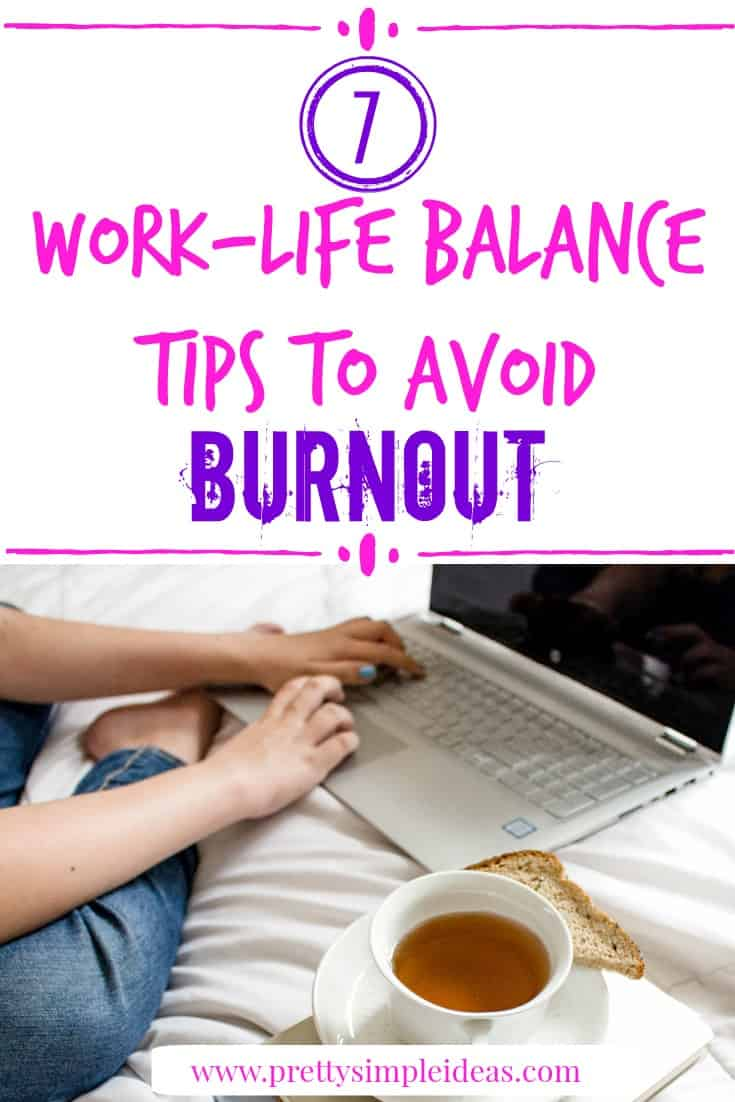 7 Work-Life Balance Tips to Avoid Burnout