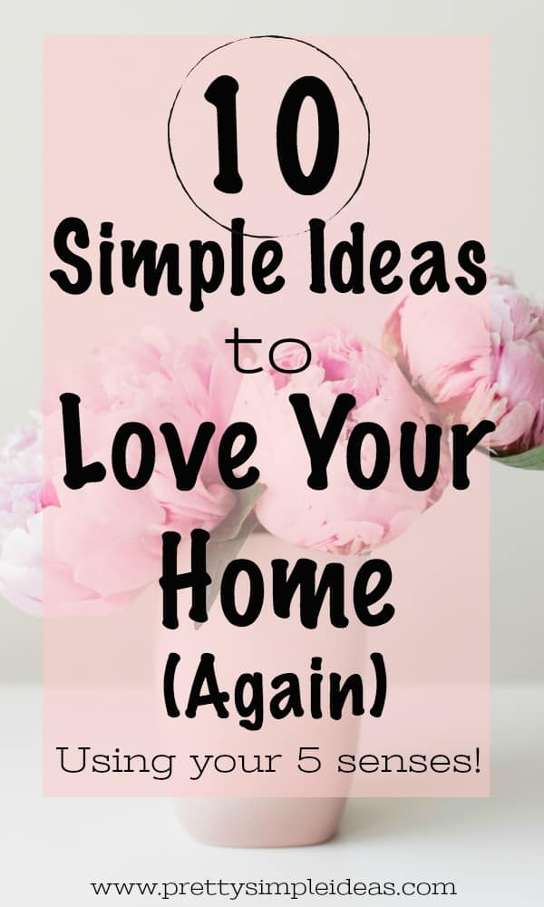 10 Simple Ideas to Love Your Home Again