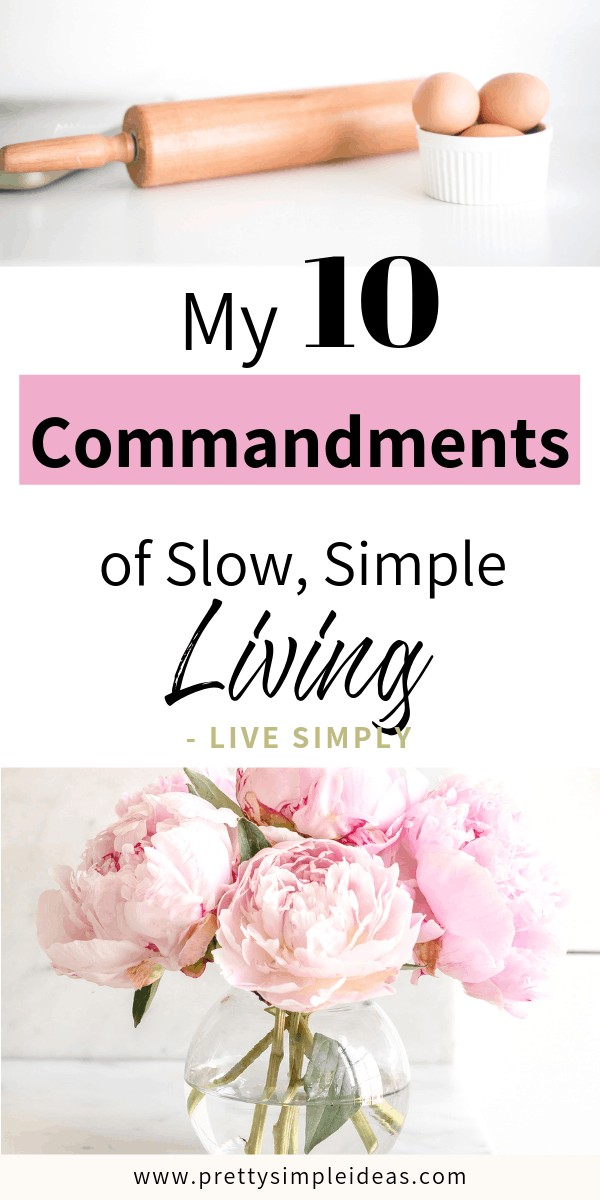 My 10 Commandments of slow, simple living _ the art of slow living _ living simply