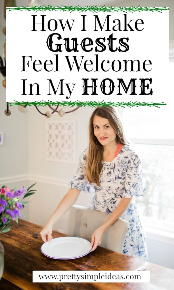 How I Make Guests Feel Welcome In My Home
