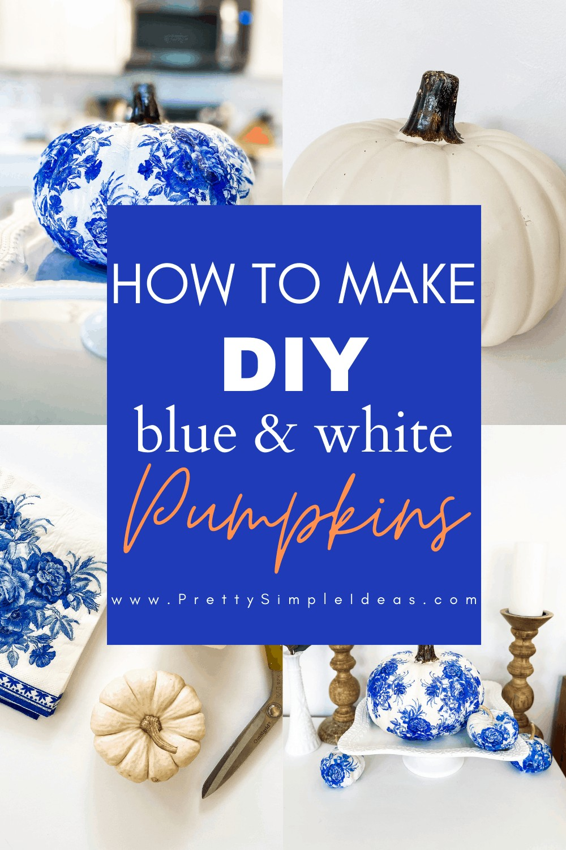 DIY Blue and white pumpkins _how to make DIY chinoiserie pumpkins